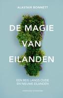 'De magie van eilanden, een reis langs oude en nieuwe eilanden', Alastair Bonnett, Fontaine Uitgevers