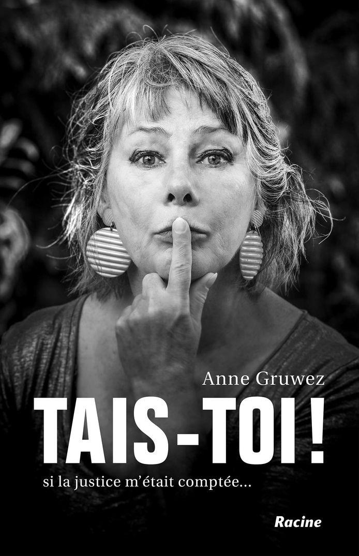"""Anne Gruwez sort """"Tais-toi"""", un livre où elle dit tout de son quotidien de juge d'instruction."""