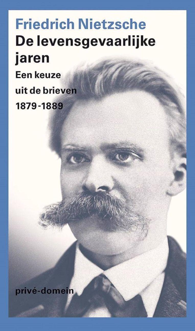Friedrich Nietzsche, 'De levensgevaarlijke jaren. Een keuze uit de brieven 1879-1889'  Privédomein De Arbeiderspers, 444 p., 28,15 euro. Vertaald en bezorgd door Peter Claessens.  Beeld rv