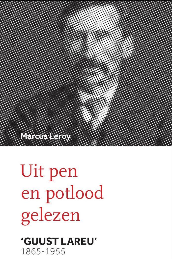 De biografie over Guust Lareu, geschreven door zijn kleinzoon Marcus Leroy.