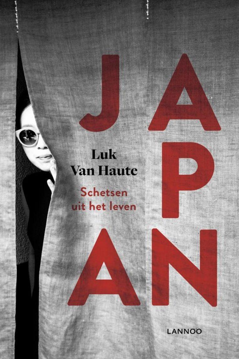 Luk Van Haute, 'Japan.Schetsen uit het leven', Lannoo, 320 p., 24,99 euro. Beeld rv