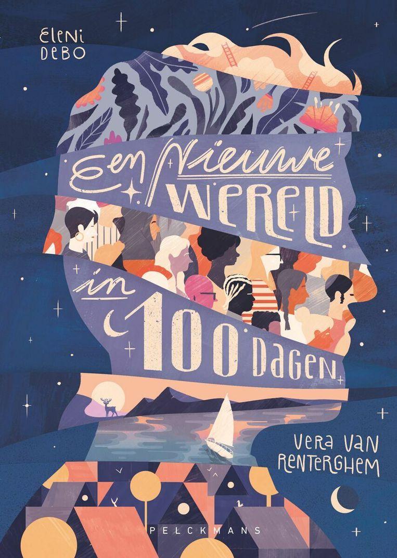 Eleni Debo, Vera Van Renterghem, 'Een nieuwe wereld in 100 dagen', Pelckmans, 208 p., 22,50 euro, 12+. Beeld rv