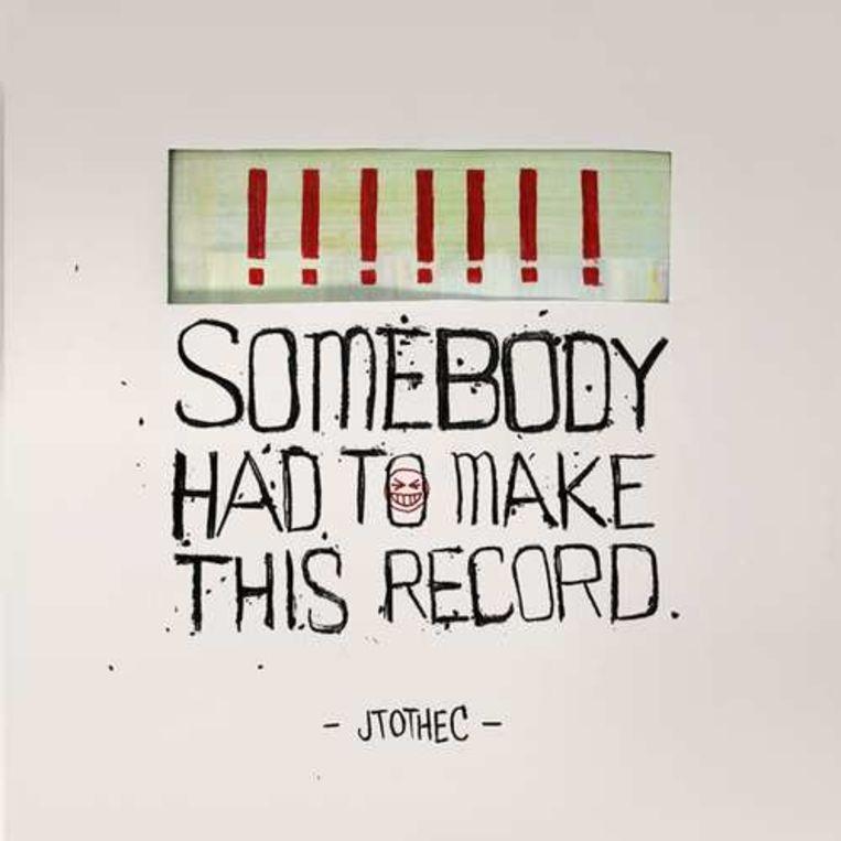 Somebody Had To Make This Record - JTOTHEC Beeld rv
