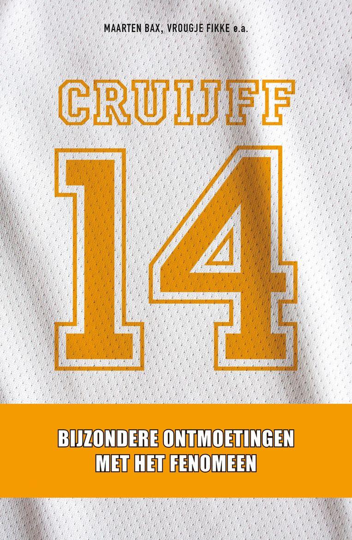 Cover van Cruijff, 14, bijzondere ontmoetingen met het fenomeen. Beeld -