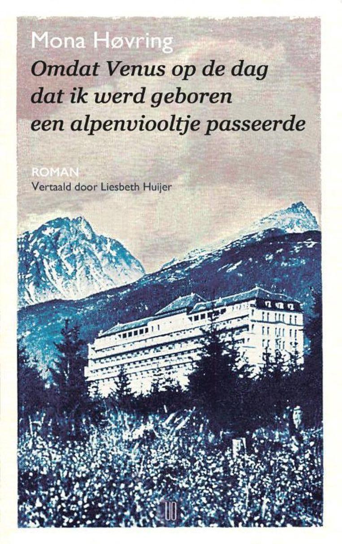 Mona Høvring, Omdat Venus op de dag dat ik werd geboren een alpenviooltje passeerde, Oevers, 144 p., 19 euro. Vertaling Liesbeth Huijer.   Beeld RV