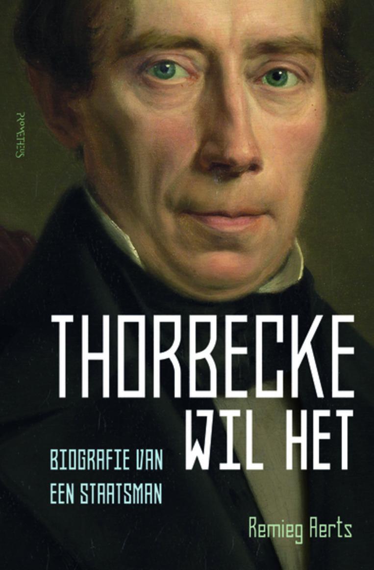 Remieg Aarts, Thorbecke wil het. Beeld RV