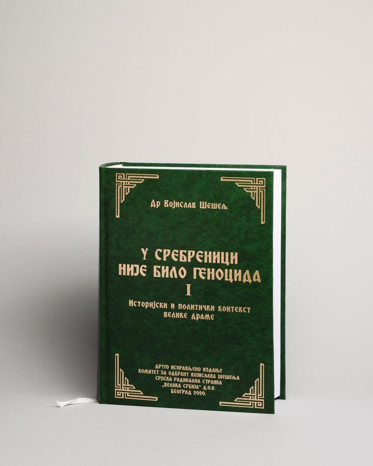 Inzijn laatste boek beargumenteert Vojislav Seselj waarom in Srebrenica geen sprake zou zijn geweest van genocide.  Beeld Martino Lombezzi