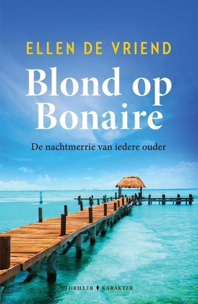 cover Ellen De Vriend: Blond op Bonaire