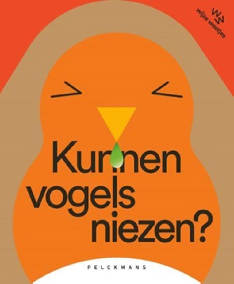 Katrijn De Wit, Inge Rylant, 'Kunnen vogels niezen?', Wijze Weetjes-reeks, Pelckmans Uitgevers, 20 p., 15 euro, 4+.  Beeld rv