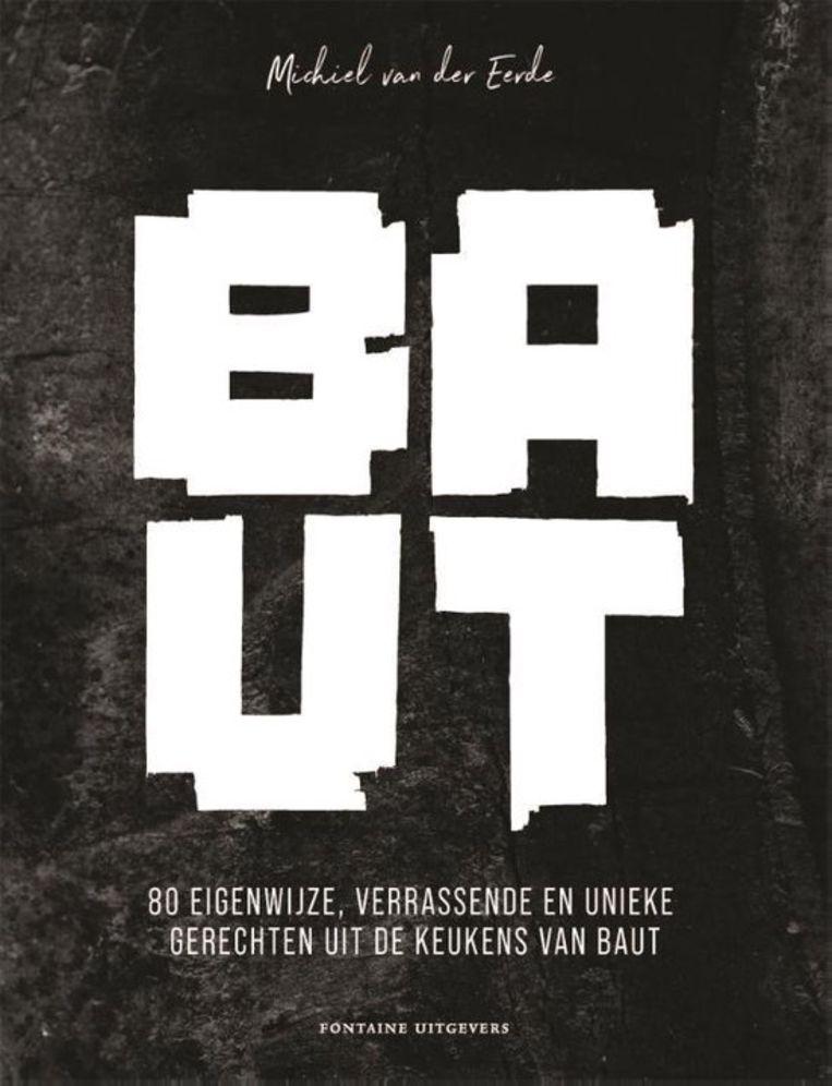 Baut, Michiel van der Eerde. Fontaine Uitgevers, €35,- Beeld -