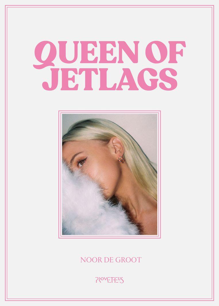 Noor de Groot: Queen of Jetlags.  Prometheus, €20,- Beeld