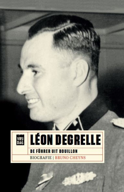 Bruno Cheyns, 'Léon Degrelle. De Führer uit Bouillon', Uitgeverij Vrijdag, 590 p., 39 euro. Beeld rv