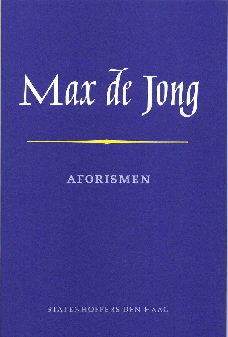 Max de Jong: Aforismen. Beeld Statenhofpers