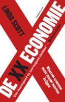 Linda Scott, 'De XX-economie. Waarom vrouwen meer macht moeten krijgen', Thomas Rap, 401 p., 24,99 euro. Vertaling: Brenda Mudde en Maarten van der Werf.