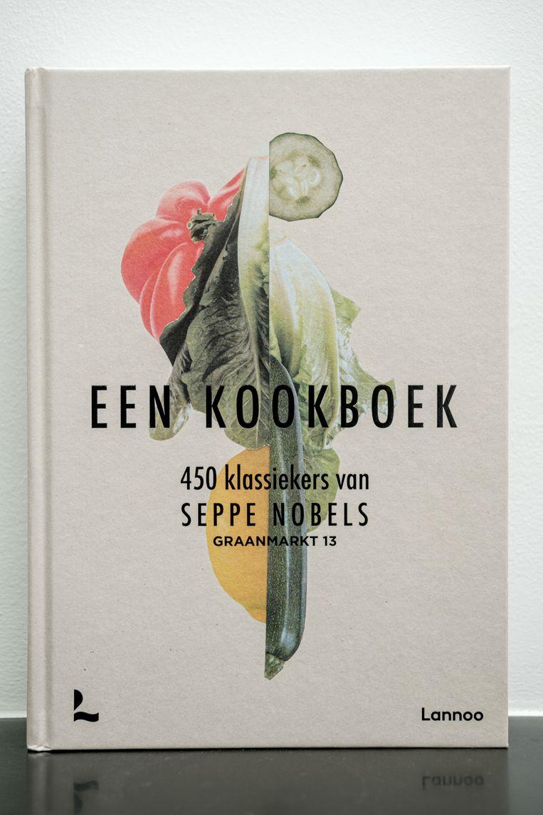 Een kookboek: 450 klassiekers van Seppe Nobels, Lannoo, €45. Beeld Jakob van Vliet