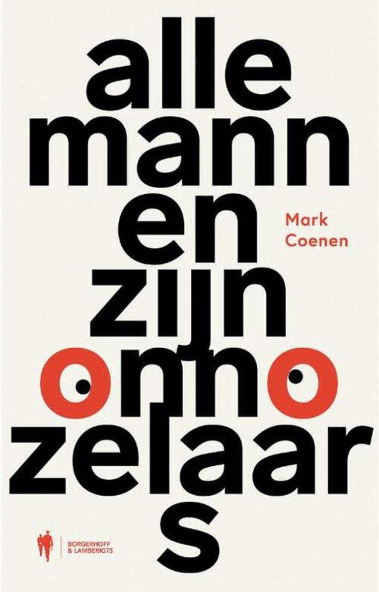 'Alle mannen zijn onnozelaars' -  Mark Coenen Beeld RV