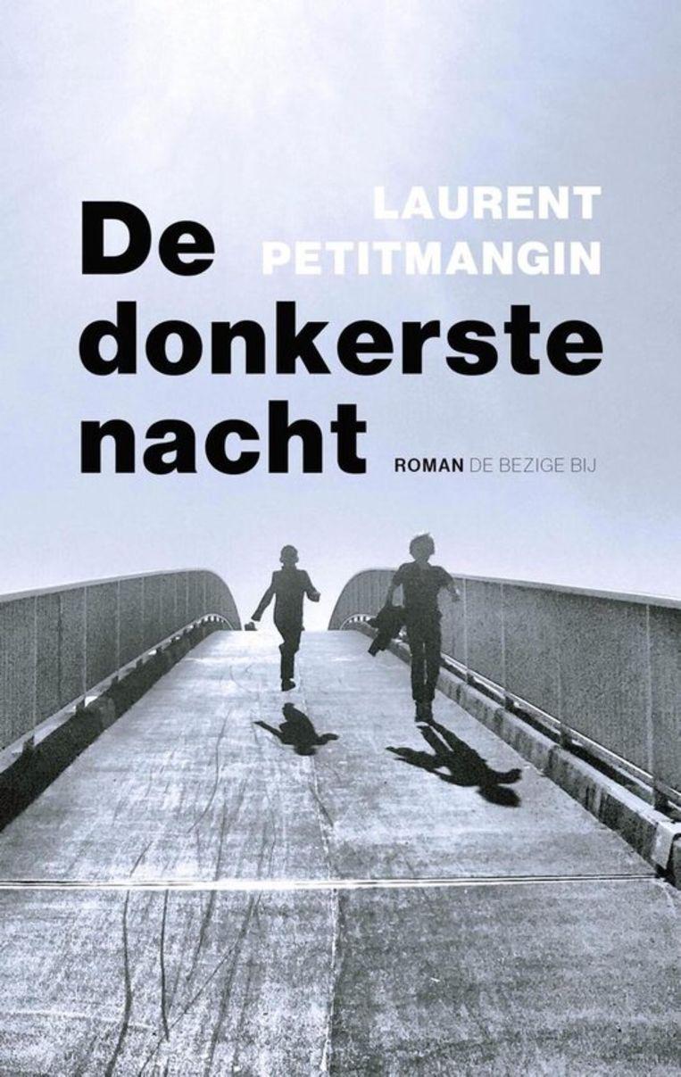Laurent Petitmangin, 'De donkerste nacht', De Bezige Bij, 159 p.   Beeld RV