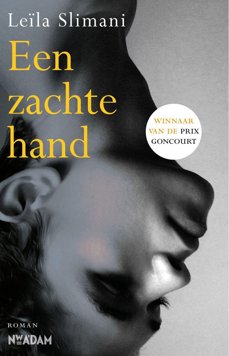 Leïla Slimani, 'Een zachte hand', Uitgeverij Nieuw Amsterdam, 191 p., 19,99 euro. Vertaald door Gertrud Maes. Beeld RV