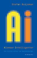 Boek Alsmaar Intelligenter, Een kijkje achter de beeldschermen van Stefan Buijsman.