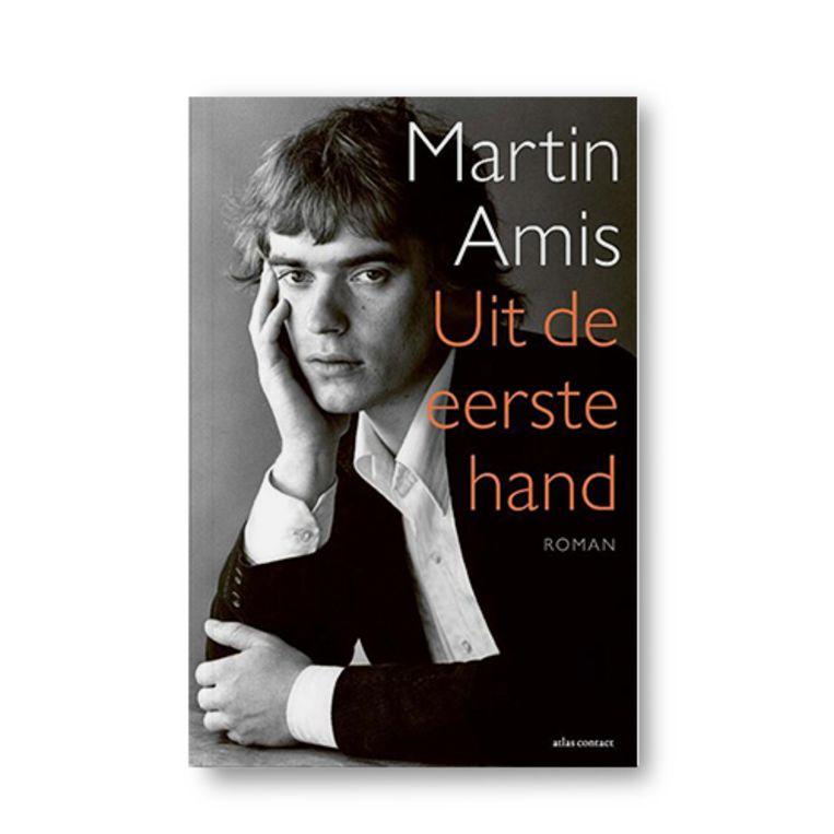 Uit de eerste hand - Martin Amis Beeld Uitgeverij Atlas Contact