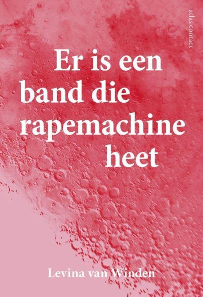 cover Er is een band die rapemachine heet van Levina van Winden