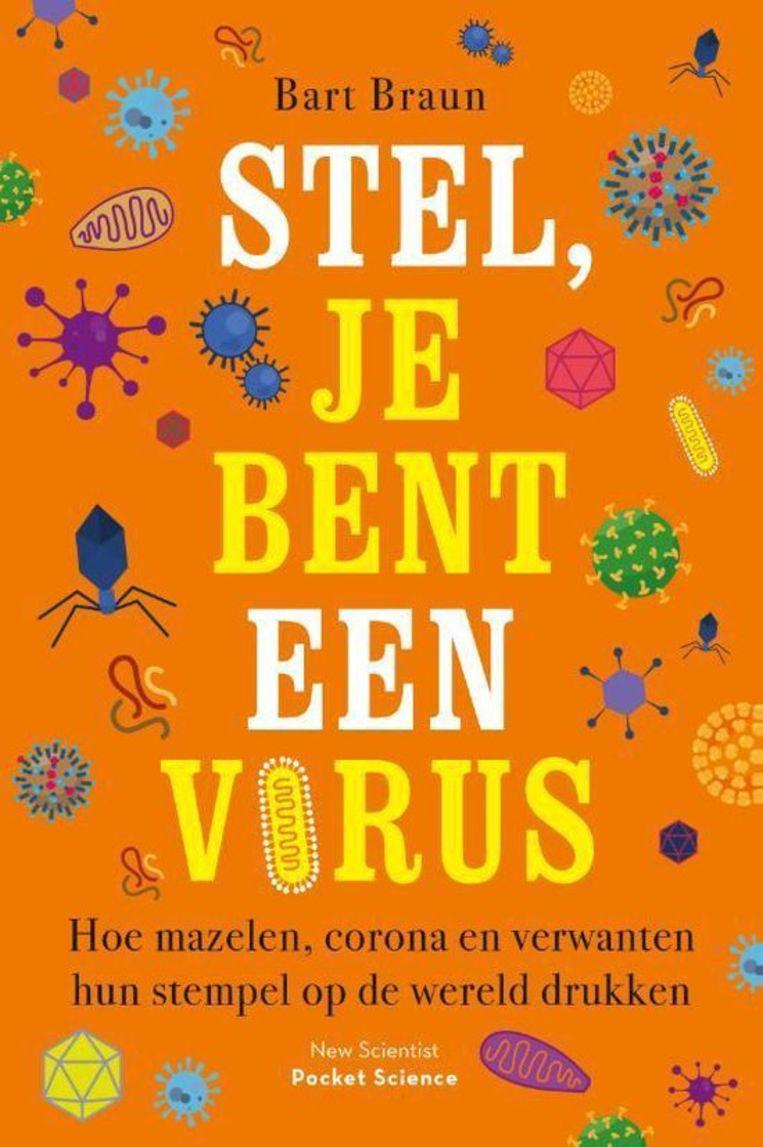 Bart Braun, Stel je bent een virus, Veen media, €10,99, 101 blz. Beeld