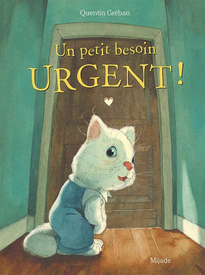 Un petit besoin urgent est signé Quentin Gréban.