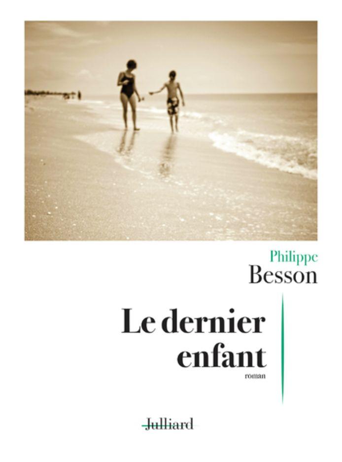 Le dernier enfant de Philippe Besson.