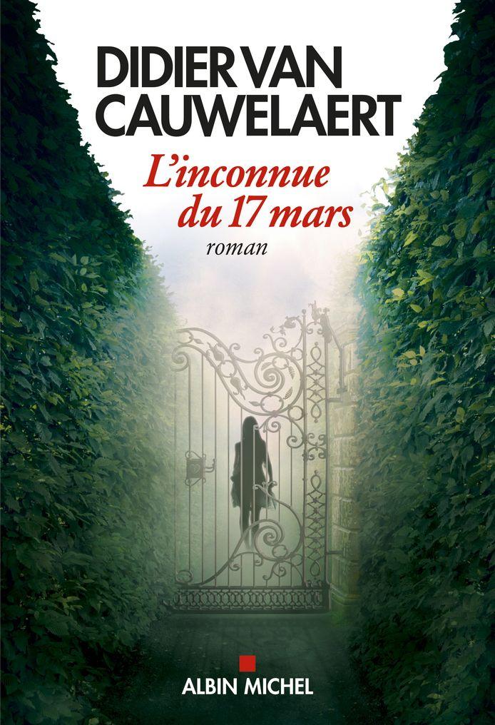 L'inconnue du 17 mars paru aux Editions Albin Michel.