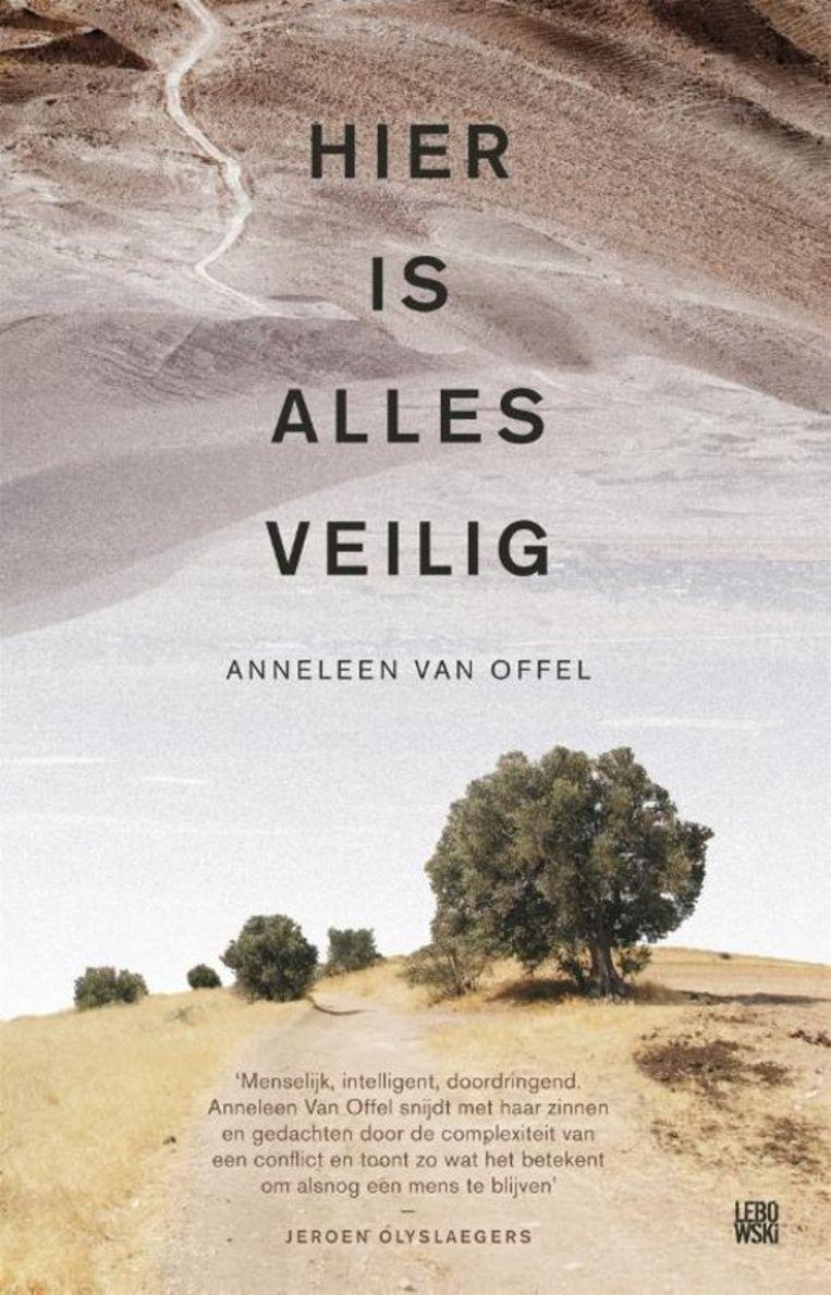 Anneleen Van Offel, Hier is alles veilig, Lebowski, 240 p., 21,99 euro.  Beeld rv