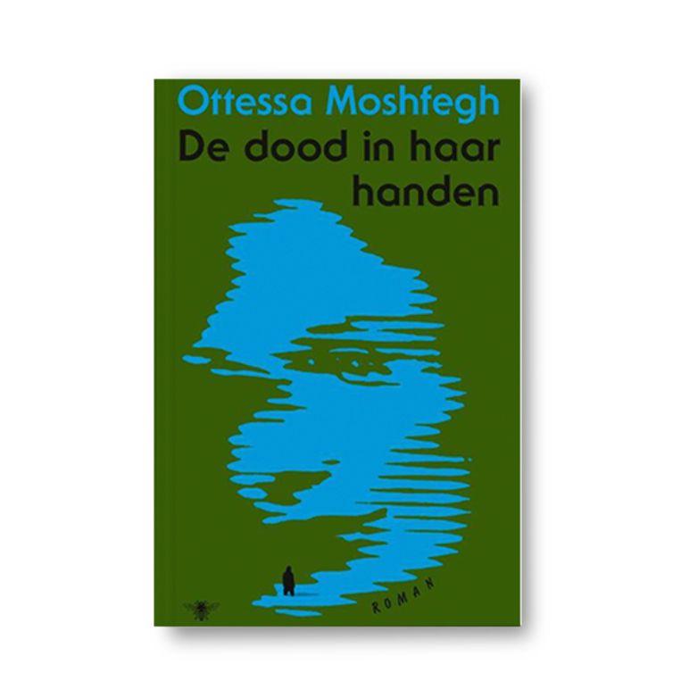 De dood in haar handen - Ottessa Moshfegh Beeld Uitgeverij De Bezige Bij