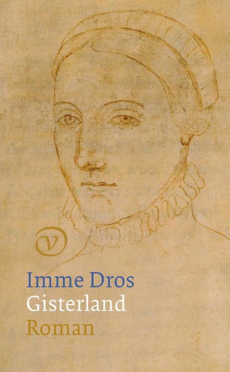 Imme Dros, Gisterland. Beeld -