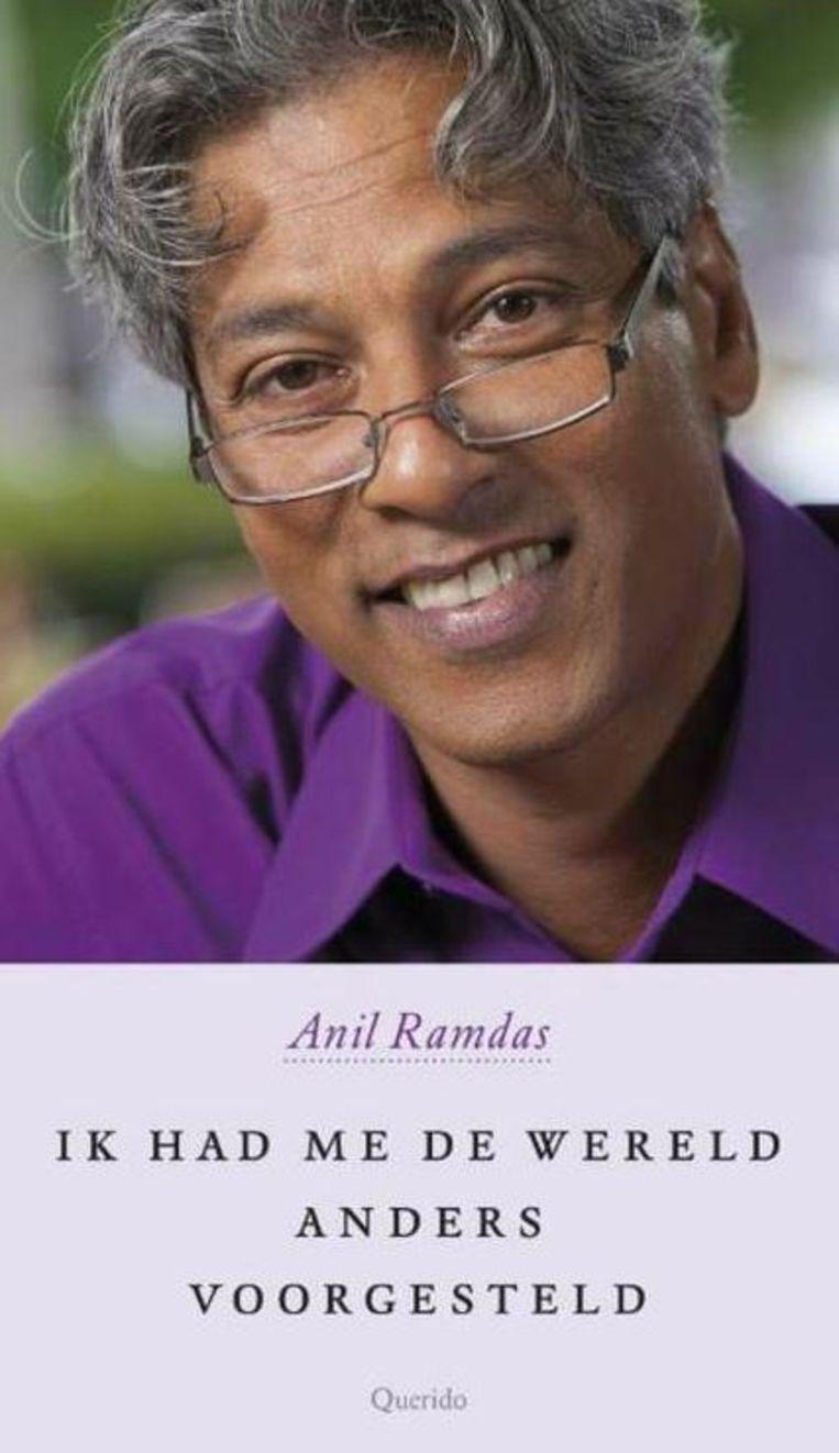 Anil Ramdas - Ik had me de wereld anders voorgesteld Beeld Trouw