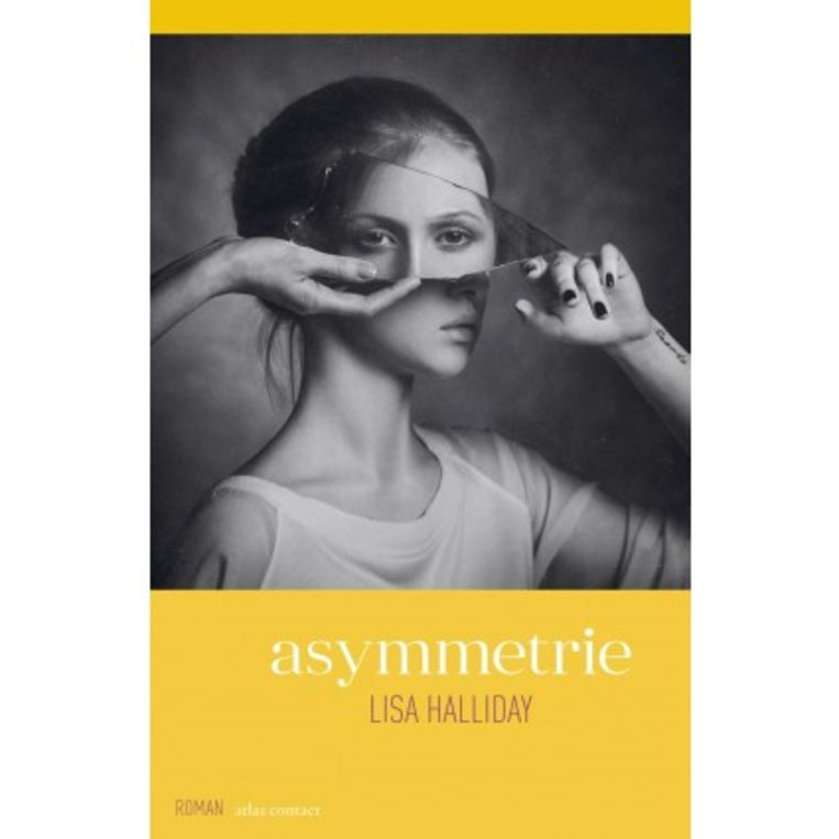 Lisa Halliday, 'Asymmetrie', Atlas Contact, 332 p., 22,99 euro. Vertaling: Lisette Graswinckel.  Beeld rv