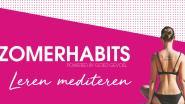 Zomerhabits aanleren en toepassen, deel 1: mediteren