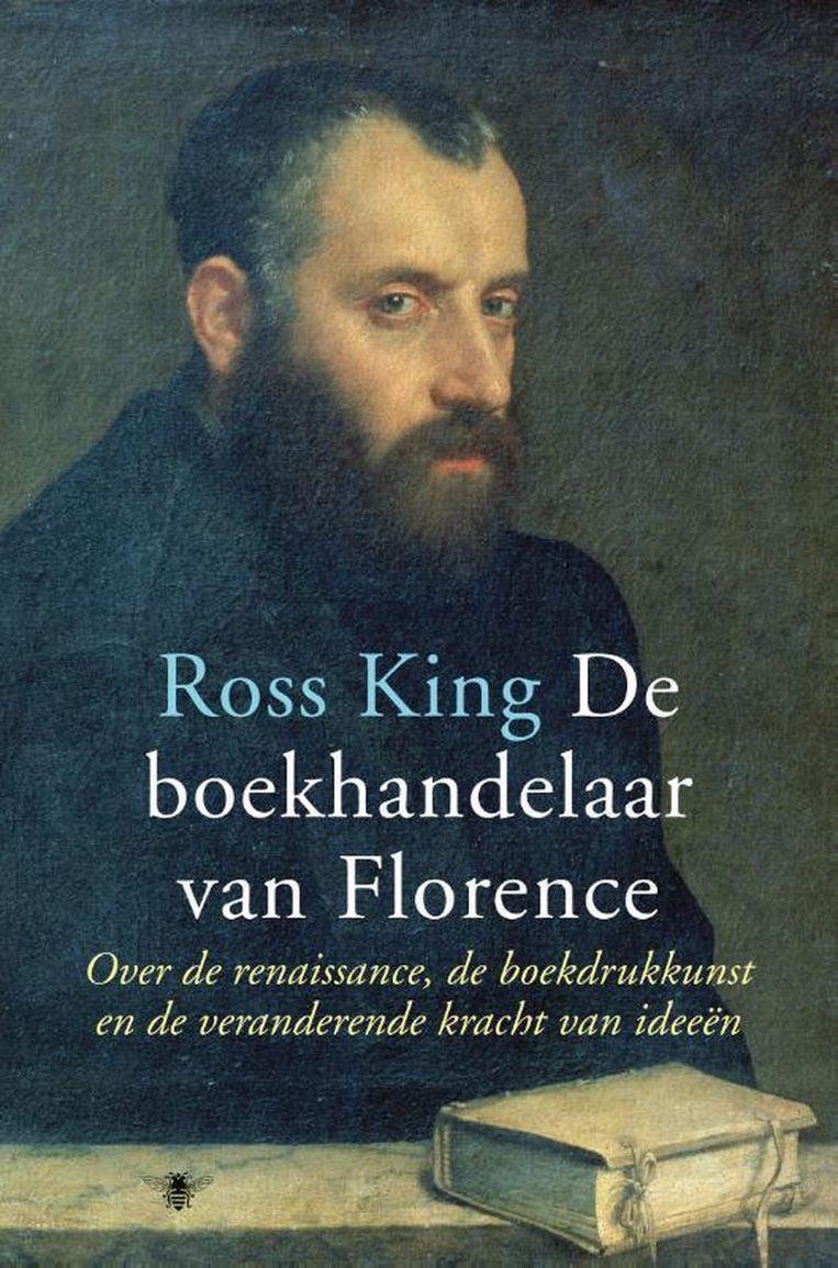 Ross King, 'De boekhandelaar van Florence', De Bezige Bij, 528 p., 34,99 euro. Vertaling Toon Dohmen. Beeld rv