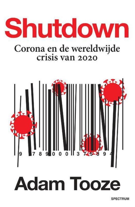 Adam Tooze, 'Shutdown – Corona en de wereldwijde crisis van 2020', Spectrum Beeld rv