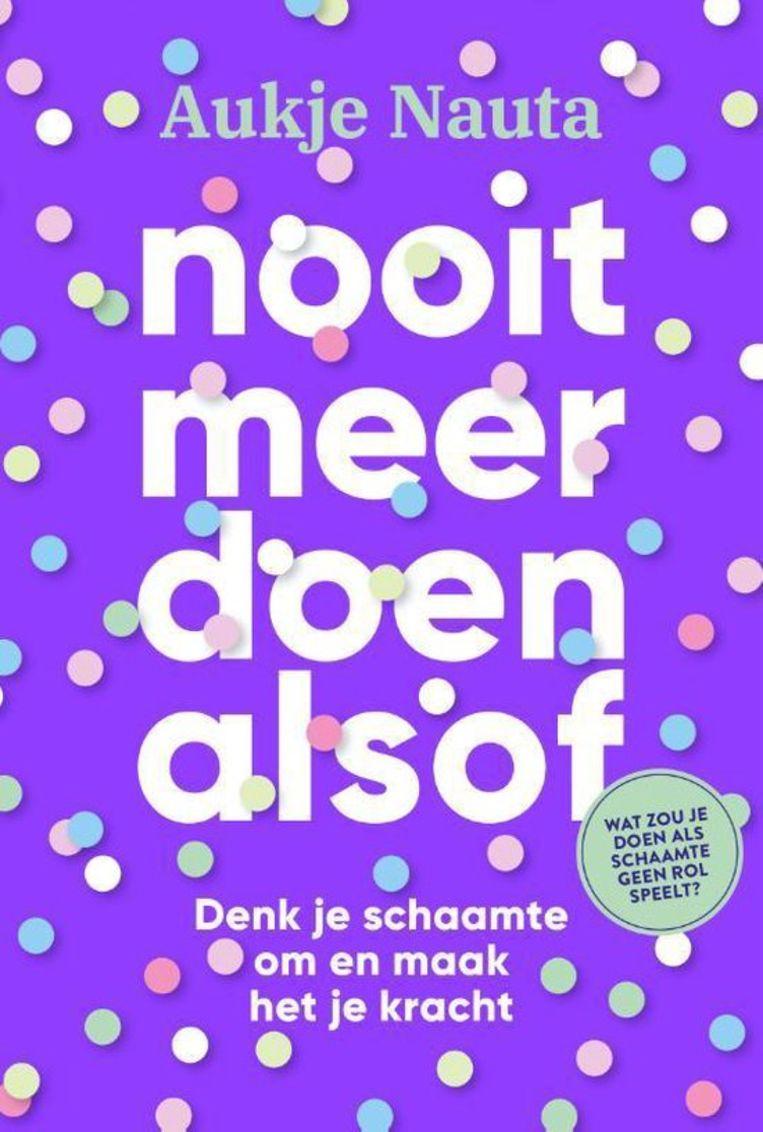 Aukje Nauta, 'Nooit meer doen alsof', Maven Publishing. Beeld Maven Publishing