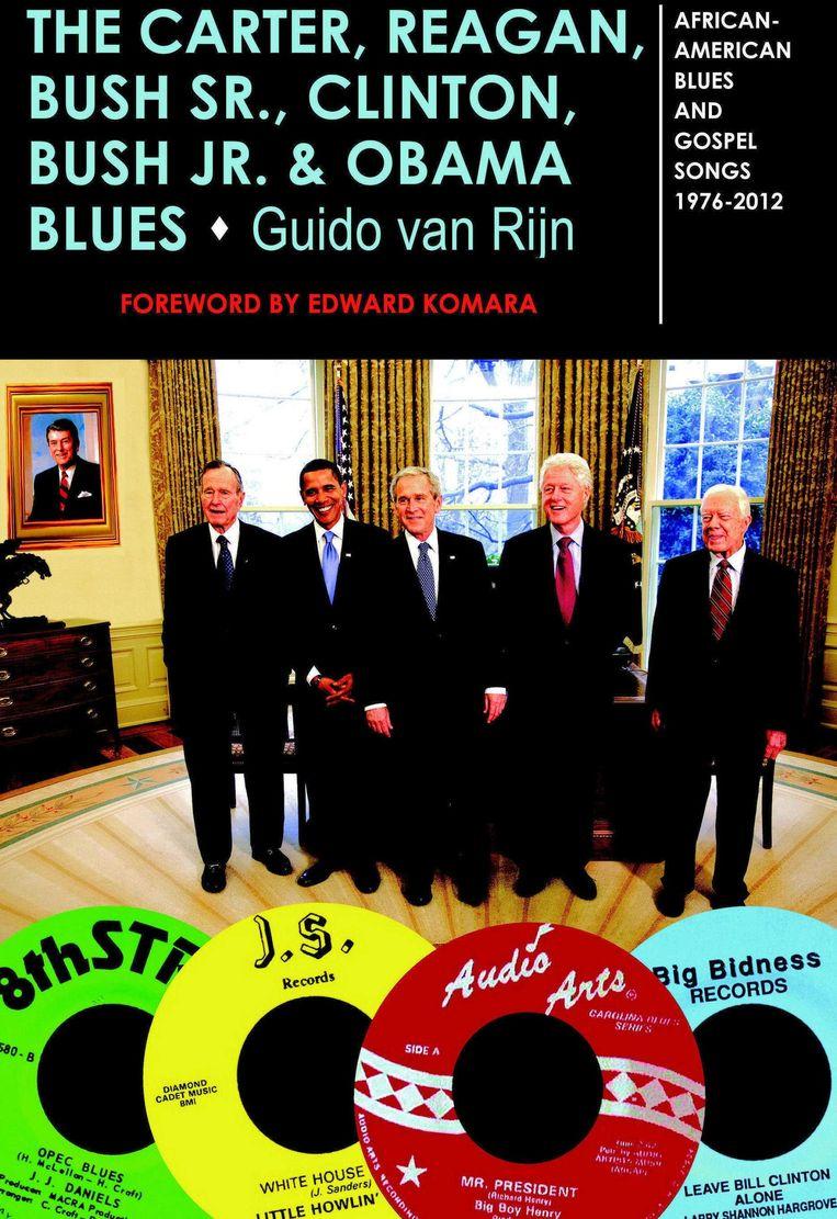 The Carter, Reagan, Bush sr, clinton, Bush jr & Obama blues, het boek van Guido van Rijn. Beeld .