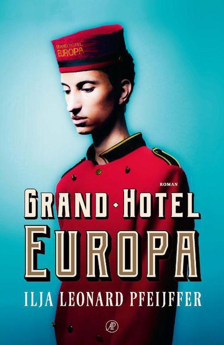 'Grand Hotel Europa' van Ilja Leonard Pfeijffer Beeld tb