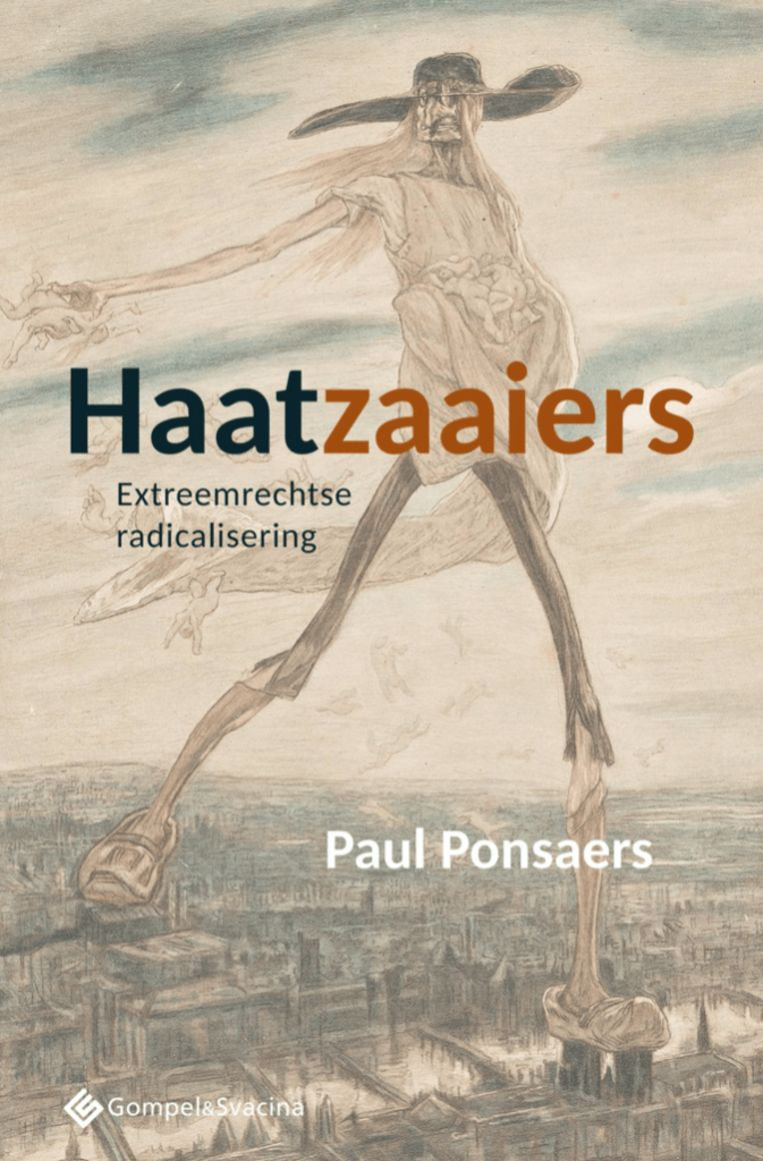 Paul Ponsaers, 'Haatzaaiers – Extreemrechtse radicalisering', Gompel & Svacina Beeld rv