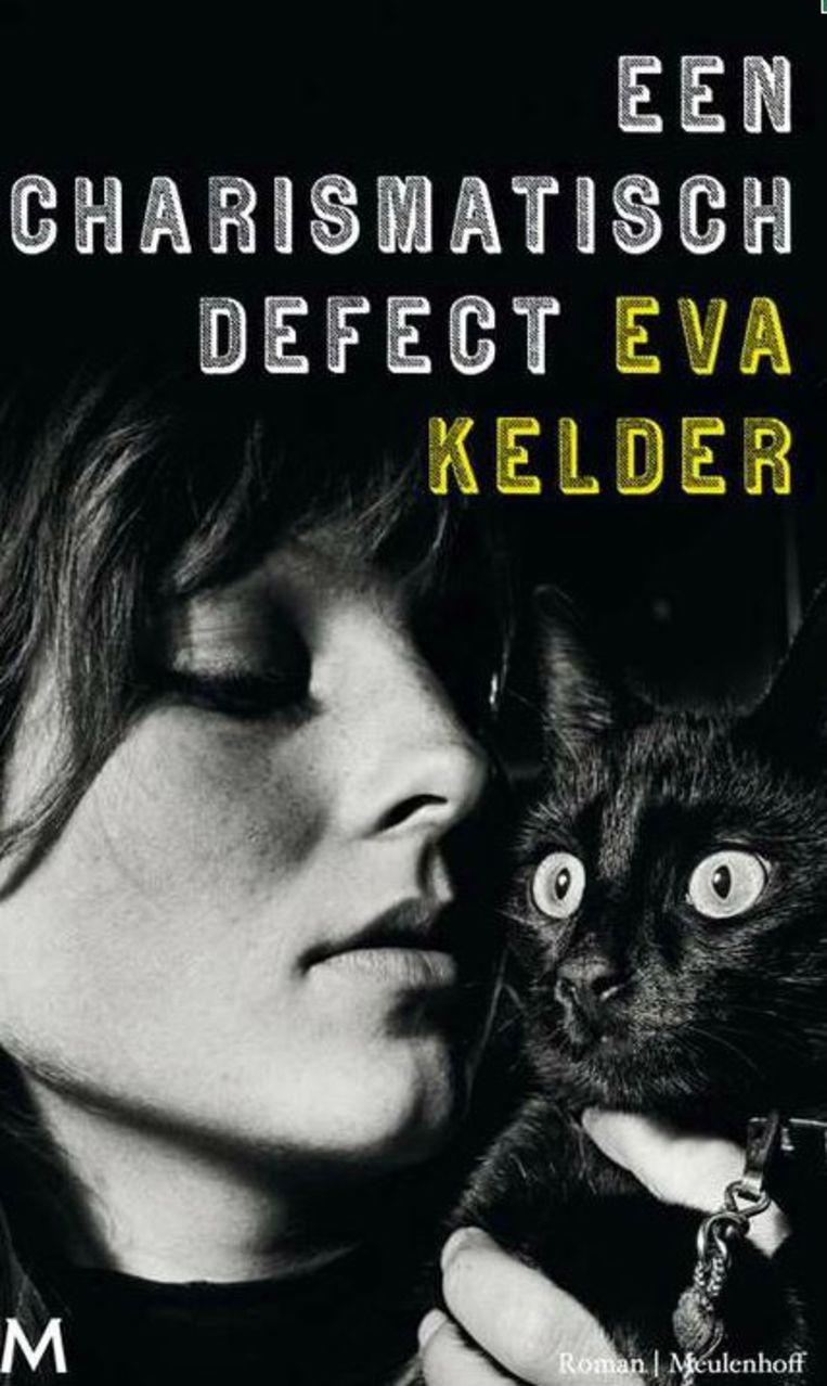 Eva Kelder - Een charismatisch defect Beeld Trouw