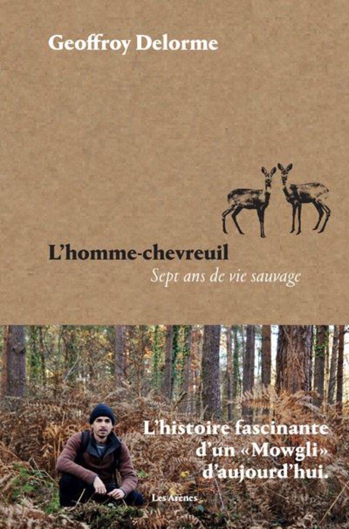 L'homme-chevreuil est paru aux éditions Les Arènes.