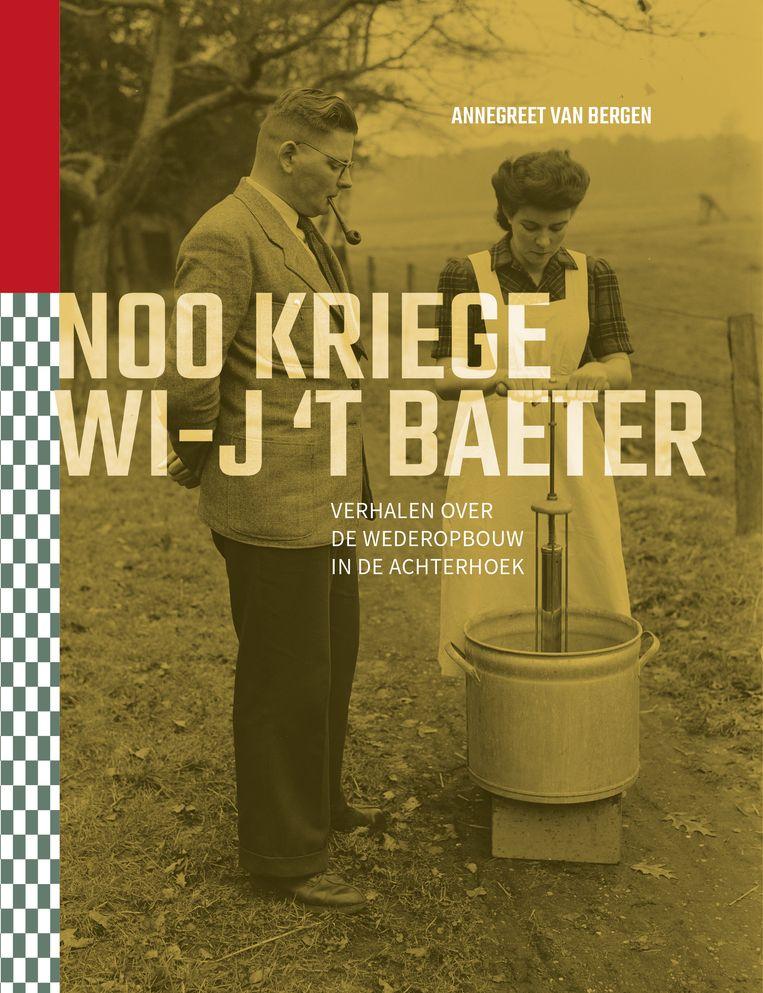 Annegreet van Bergen: Noo kriege wi-j 't baeter. Beeld Gelders Genootschap