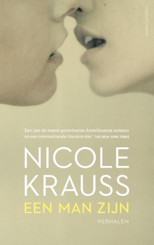 Nicole Krauss: Een man zijn. Beeld Ambo Anthos