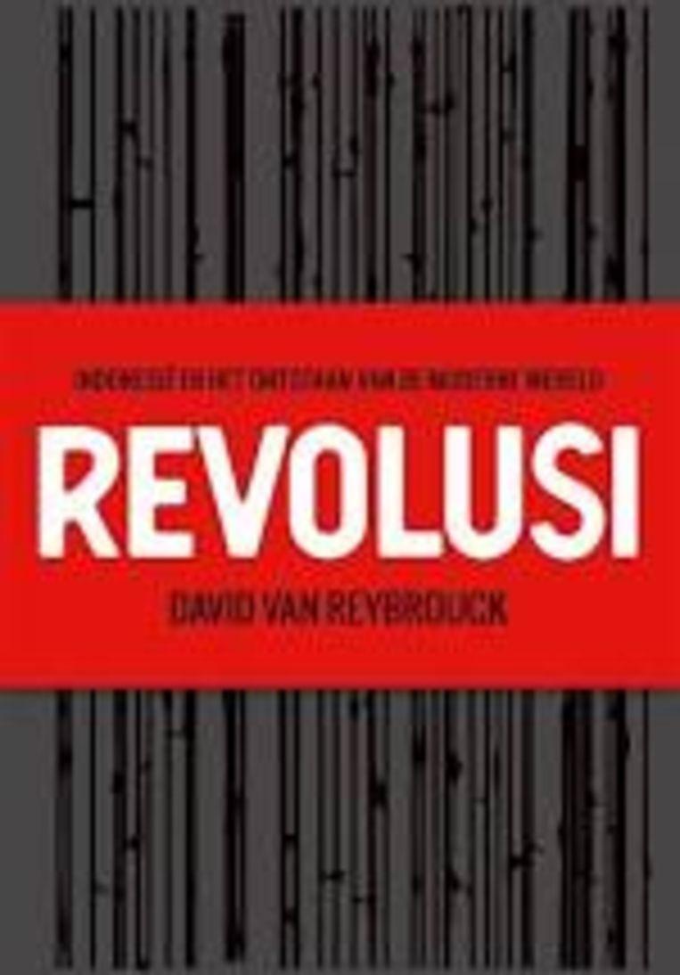 David Van Reybrouck, 'Revolusi. Indonesië en het ontstaan van de moderne wereld', De Bezige Bij Beeld Humo