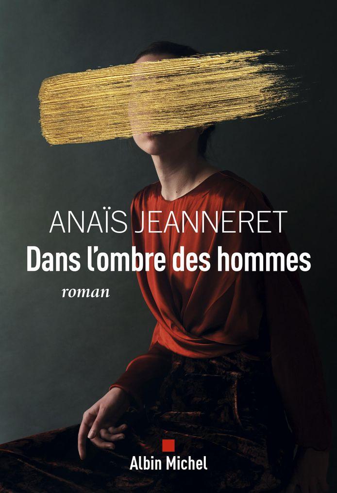 """Anaïs Jeanneret sort """"Dans l'ombre des hommes""""."""