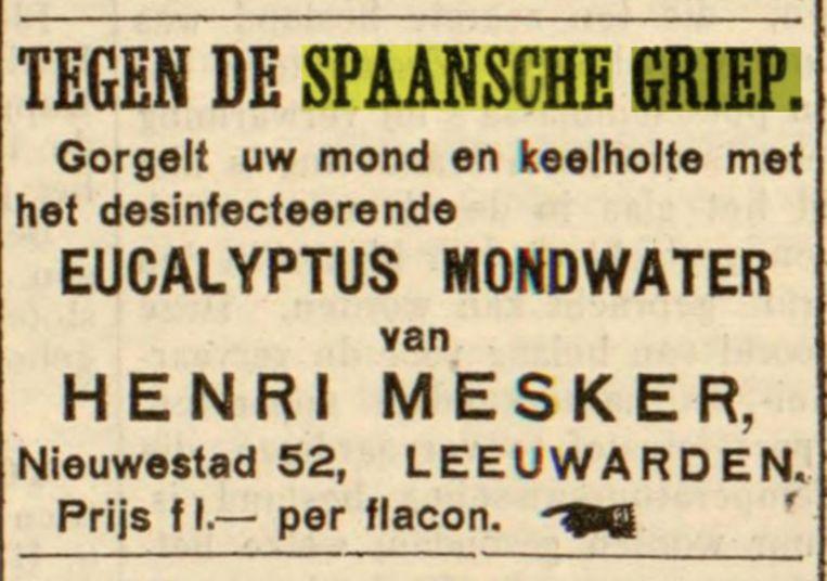 Advertentie van ruim honderd jaar geleden van bedrijf dat mondwater wil verkopen tegen de Spaansche Griep. Beeld Leeuwarder Courant, 1918