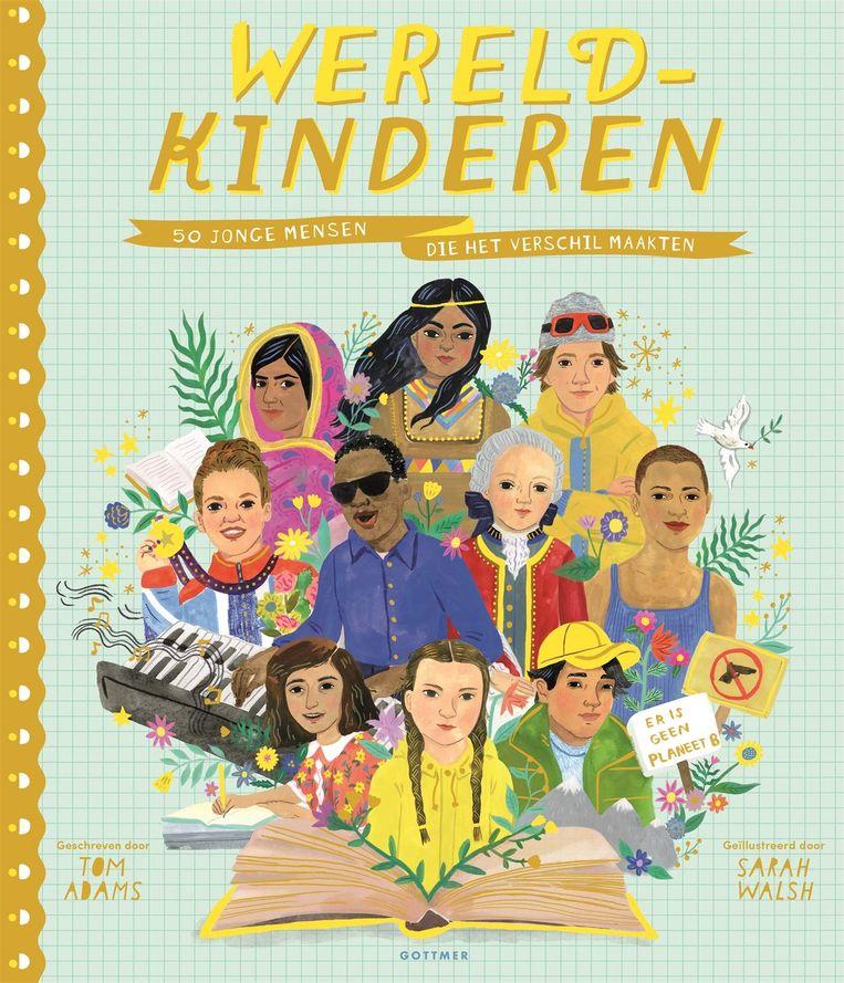 Tom Adams en Sarah Walsh: Wereldkinderen. Vertaald door Leonie Hardeman. Gottmer, €18,99. Beeld -