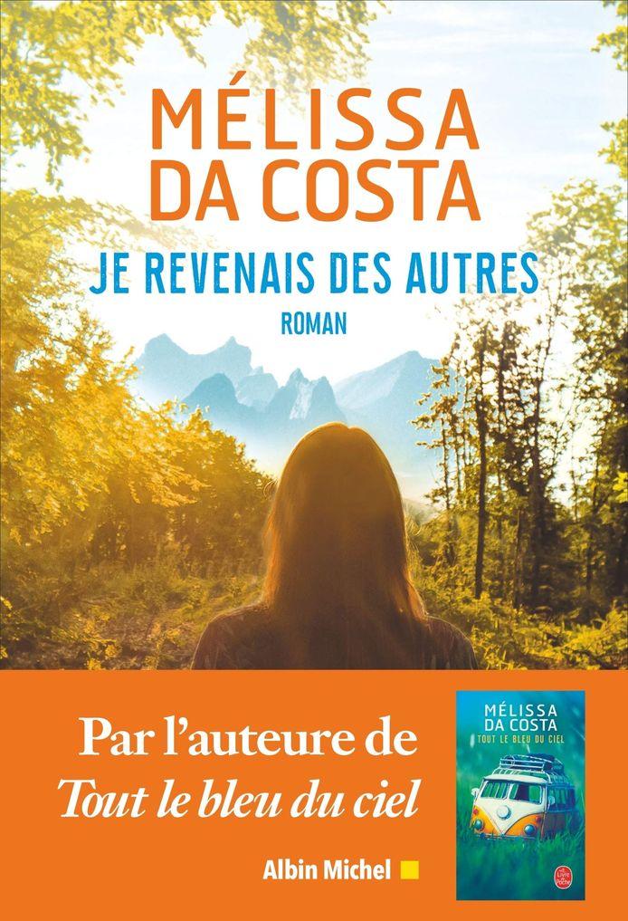 """Je revenais des autres"" de Mélissa Da Costa."